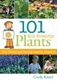 101 Kid-Friendly Plants: Fun Plants and Family Garden Projects [Paperback]