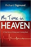 img - for My Time In Heaven Second Print edition book / textbook / text book