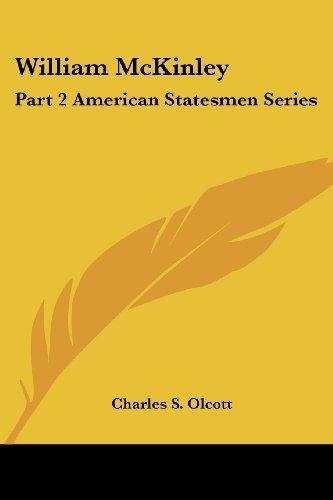 William McKinley Vol. 2 (American Statesmen 2nd Series)