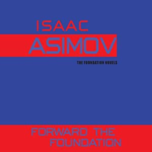 Forward the Foundation | [Isaac Asimov]
