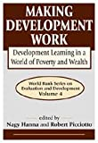 img - for Making Development Work: Development Learning in a World of Poverty and Wealth (World Bank Series on Evaluation and Development, 4) book / textbook / text book