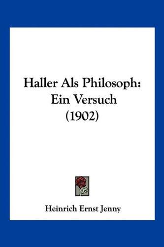 Haller ALS Philosoph: Ein Versuch (1902)
