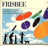 img - for Frisbee: Practitioner's Manual and Definitive Treatise by Stancil E. Johnson (1975-08-01) book / textbook / text book