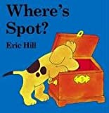 Where's Spot? (Lift-the-flap Book) Eric Hill