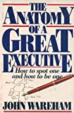 Anatomy of a Great Executive