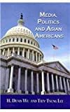 img - for Media, Politics, and Asian Americans (Hampton Press Communication) book / textbook / text book