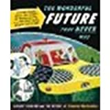 img - for Popular Mechanics The Wonderful Future that Never Was: Flying Cars, Mail Delivery by Parachute, and Other Predictions from the Past by Benford, Gregory [Hearst, 2012] (Paperback) [Paperback] book / textbook / text book