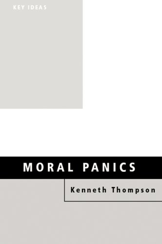 Moral Panics (Key Ideas), by Kenneth Thompson
