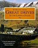 Stirling Moss: Great Drives in the Lakes and Dales