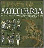 echange, troc Giovanni. Santi-Mazzini - Militaria. Storia delle armate e delle potenze europee da Carlo Magno al 1914.
