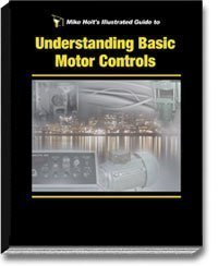 Mike Holt's Illustrated Guide to Understanding Basic Motor Controls 2008 Edition, by Mike Holt