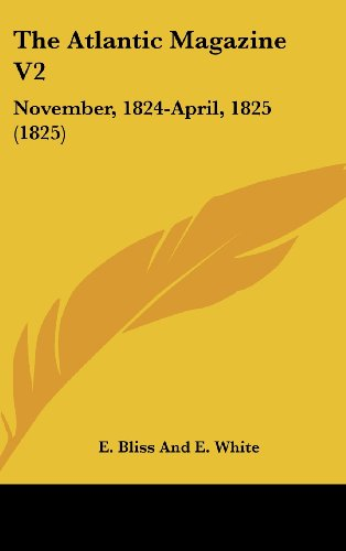 The Atlantic Magazine V2: November, 1824-April, 1825 (1825)