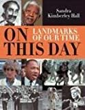 On This Day: Landmarks of Our Time (1741102952) by Sandra Kimberley Hall