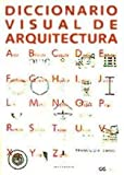 Diccionario Visual de Arquitectura (Spanish Edition) (968887339X) by Francis D. K. Ching