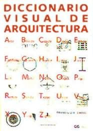 Diccionario Visual de Arquitectura / A Visual Dictionary of Architecture (Spanish Edition)