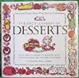 The Encyclopedia of Desserts: The Complete Guide to Creating More Than 80 Cakes, Pies, Pastries, and More (0762401052) by Wolf-Cohen, Elizabeth