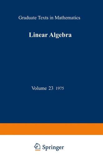 Linear Algebra: v. 23 (Graduate Texts in Mathematics)