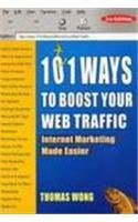 101 Ways to Boost Your Web Traffic: Internet Marketing Made Easier