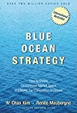 img - for Kim, W. Chan_Blue Ocean Strategy: How to Create Uncontested Market Space and Make the Competition Irrelevant book / textbook / text book