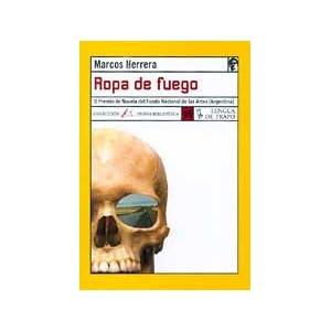Ropa De Fuego / Clothes of Fire (Nueva Biblioteca: Ropa De Fuego) (Spanish Edition) Marcos Herrera