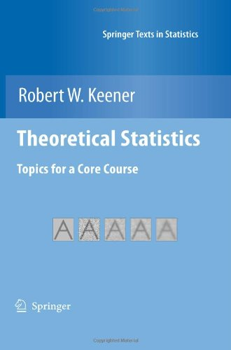 Theoretical Statistics: Topics for a  Core  Course...
