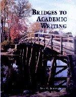 Bridges to Academic Writing  by Ann O. Strauch