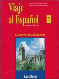 Viaje Al Espanol: Class Version - Level 1: Activity Book (Spanish Edition)