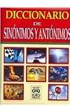 Diccionario de sinonimos y antonimos / Dictionary of Synonyms and Antonyms (Spanish Edition)