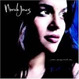 echange, troc Norah Jones - Come Away With Me