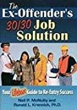 The Ex-Offender's 30/30 Job Solution: Your Lifeboat Guide to Re-entry Success
