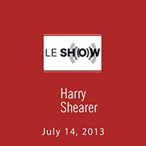 Le Show, July 14, 2013 Radio/TV Program