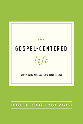 The Gospel-Centered Life: Study Guide with Leader's Notes