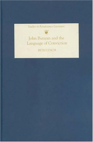 John Bunyan and the Language of Conviction (Studies in Renaissance Literature)