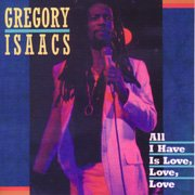 Gregory Isaacs - All I Have Is Love Love - Zortam Music