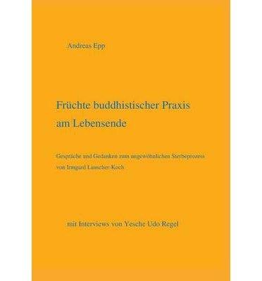 -fruchte-buddhistischer-praxis-am-lebensende-german-by-epp-andreas-author-2013-paperback