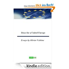 Ideas for a United Europe - Essays by Olivier V�drine