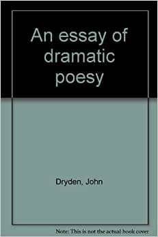 an essay of dramatic poesy dryden