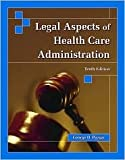 img - for Legal Aspects of Health Care Administration 10th (tenth) edition Text Only book / textbook / text book