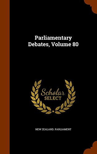 Parliamentary Debates, Volume 80