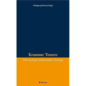 Krumme Touren: Anthropologie kommunikativer Umwege (Veröffentlichungen des Instituts für Historisc