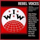 I.W.W. Rebel Voices Songs Of