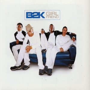 B2K - Girlfriend