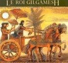 "Afficher ""Le Roi Gilgamesh"""