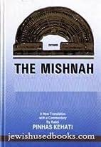 THE MISHNAH -KEHATI/ NASHIM 2 by PINHAS…