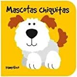 Mascotas Chiquitas/ Little Pets (Chiquitos) (Spanish Edition)