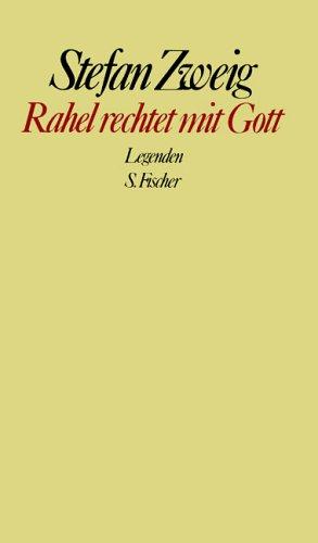Stefan Zweig. Gesammelte Werke in Einzelbänden: Rahel rechtet mit Gott: Legenden: Legenden. Gesammelte Werke in Einzelbänden