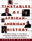 Timetables of African-American History: A Chronicle of the Most Important People and Events in African-American History, Harley, Sharon
