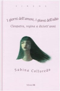 I giorni dell'amore i giorni dell'odio Cleopatra regina a diciott'anni PDF