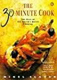 The 30-minute Cook: The Best of the World's Quick Cooking (Penguin cookery books) (0140231358) by Slater, Nigel