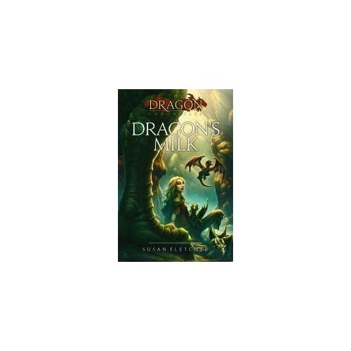Dragon's Milk (The Dragon Chronicles): Susan Fletcher: 9781416997122